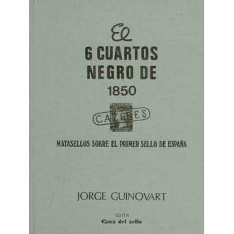 EL 6 CUARTOS NEGRO DE 1850. Matasellos sobre el Primer Sello de España