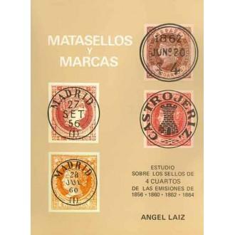 MATASELLOS Y MARCAS. Estudio sobre los sellos del 4 cuartos de las emisiones de 1856, 1860,1862 y 1864, por Angel Laiz. Madrid,