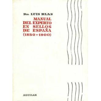 MANUAL DEL EXPERTO EN SELLOS DE ESPAÑA, por el Dr. Blas.