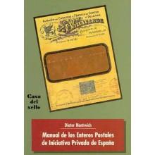 MANUAL DE LOS ENTEROS POSTALES DE INICIATIVA PRIVADA DE ESPAÑA, Por Dieter Nentwich. Edita Casa del Sello. Madrid 1993