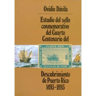 DESCUBRIMIENTO DE PUERTO RICO. 1493-1893, por Ovidio Dávila. Edita Casa del Sello. Madrid 1991.