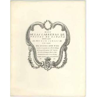 REPRODUCCION EN COLOR DEL MAPA DE LAS CARRERAS DE POSTAS DE ESPAÑA DEDICADO AL REY CARLOS III, por Ricardo Wall, 1760.1981
