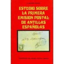 ESTUDIO SOBRE LA PRIMERA EMISION POSTAL DE ANTILLAS ESPAÑOLA, por J.L. Guerra Aguiar. La Habana, 1974.