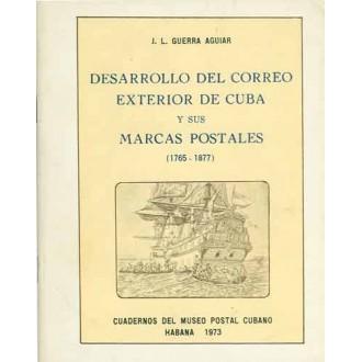 DESARROLO DEL CORREO EXTERIOR DE CUBA Y SUS MARCAS POSTALES. 1765-1877. por J.L. Guerra Aguiar. La Habana, 1973.