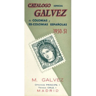 CATÁLOGO ESPECIAL GALVEZ DE COLONIAS Y EX-COLONIAS 1950-51, por M. GALVEZ. Madrid.