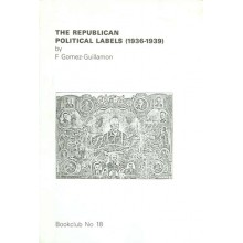 THE REPUBLUCAN POLITICAL LABELS 1836-1939, by F. Gómez Guillamón.