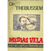 """COLECCIÓN """"LA CORNETA"""" Nº. 7 MEDIASVELA y otras cartas filatélicas. Segundo volumen de los escritos filatelicos del Dr. Thebusse"""