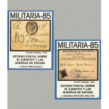 MILITARIA 85. Estudio Postal sobre el Ejercito y las Guerras de España. 2 Tomos. Tomo I. Epoca Prefilatelica. Tomo II. Segunda M