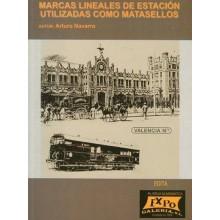 MARCAS LINEALES DE ESTACIÓN UTILIZADAS COMO MATASELLOS. Arturo Navarro. Editado por ExpoGalería.