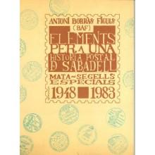 ELEMENTS PER A UNA HISTORIA POSTAL DE SABADELL, MATA-SELLERS ESPECIALS. 1948-1983. Antoni Borras Figuls. Editado por BAF.
