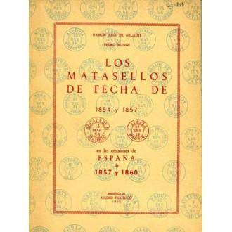 LOS MATASELLOS DE FECHA 1854-1857 EN LAS EMISIONES DE ESPAÑA 1857 Y 1860. Ramón Ruiz de Arcaute y Pedro Monge. Biblioteca de Mad