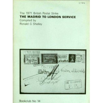 THE 1971 BRITISH POSTAL STRIKE, THE MADRID TO LONFON SERVICE. Ronald G. Shelley. Bookclub nº 14.