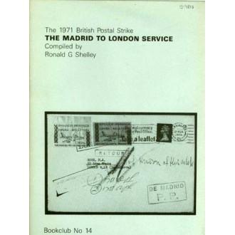 THE 1971 BRITISH POSTAL STRIKE, THE MADRID TO LONFON SERVICE. Ronald G. Shelley. Bookclub nº 14.