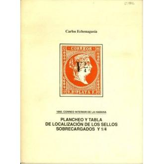 1960 Correo interior de La Habana. PLANCHEO Y TABLA DE LOCALIZACIÓN DE LOS SELLOS SOBRECARGADOS Y 1/4. Carlos Echenagusía.