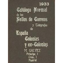 CATÁLOGO NORMAL DE LOS SELLOS DE CORREOS Y TELÉGRAFOS DE ESPAÑA COLONIAS Y EXCOLONSAS. M. Gálvez. Madrid 1933.