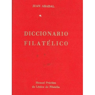 DICCIONARIO FILATÉLICO. Juan Abadal.