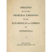 ORÍGENES DE LAS DOS PRIMERAS EMISIONES DE LAS ESTAMPILLAS DE CORREO DE VENEZUELA. Santiago Hernández Ron.