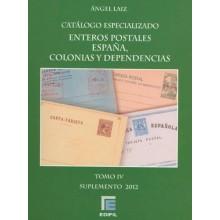 CATÁLOGO ESPECIALIZADO ENTEROS POSTALES ESPAÑA COLONAS Y DEPENDENCIAS. TOMO IV. Suplemento 2012. Ángel Laiz. Edifil.