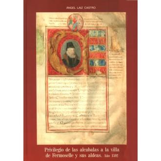 PRIVILEGIO DE LAS ALCABALAS A LA VILLA DE FERMOSELLE Y SUS ALDEAS. AÑO 1502. Ángel Laiz.