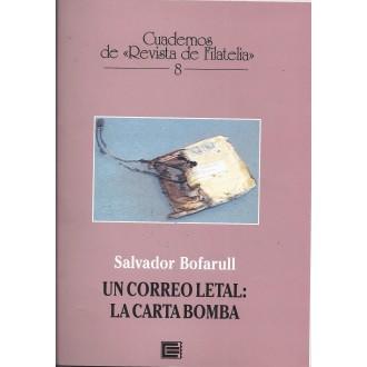 UN CORREO LETAL: LA CARTA BOMBA. Salvador Bofarull. Cuadernos de Revista de Filatelia 8