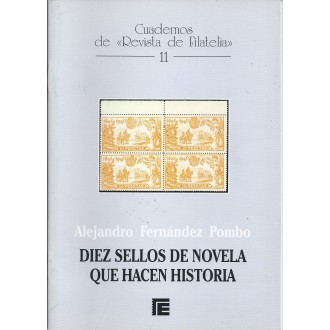 DIEZ SELLOS DE NOVELA QUE HACEN HISTORIA. Alejandro Fernández Pombo. Cuadernos de Filatelia 11