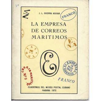 LA EMPRESA DE CORREOS MARITIMOS. J. L. Guerra Aguiar. Cuadernos del Museo Postal Cubano. Habana 1972