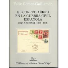 EL COREO AÉREO EN LA GUERRA CIVIL ESPAÑOLA. Zona Nacional 1936-1939. 2003. Félix Gómez-guillamón