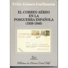 EL CORREO AÉREO EN LA POSGUERRA ESPAÑOLA 1939-1946. 2000. fÉLIX gÓMEZ gUILLAMÓN