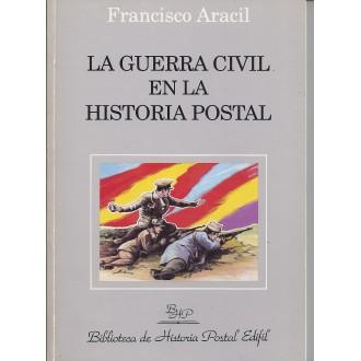 LA GUERRA CIVIL EN LA HISTORIA POSTAL. 1996. Francisco Aracil