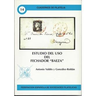 """ESTUDIO DEL USO DEL FECHADOR """"BAEZA"""". 2001. Cuadernos de Filatelia 14. Antonio Valdés y González-Roldan"""