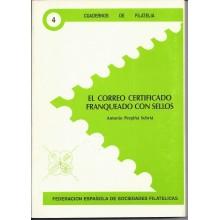 EL CORREO CERTIFICADO FRANQUEADO CON SELLOS. 1989. Cuadernos de Filatelia 4. Antonio Perpiña Sebriá