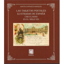 LAS TARJETAS POSTALES ILUSTRADAS DE ESPAÑA CIRCULADAS EN EL SIGLO XIX. MARTÍN CARRASCO MARQUÉS. EDIFIL 2004